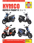HAYNES Repair Manual - Kymco Agility & Super 8 Scooters 2005-2015